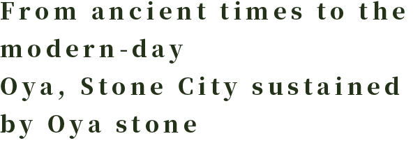 From ancient times to the modern-day Oya, Stone City sustained by Oya stone Utsunomiya