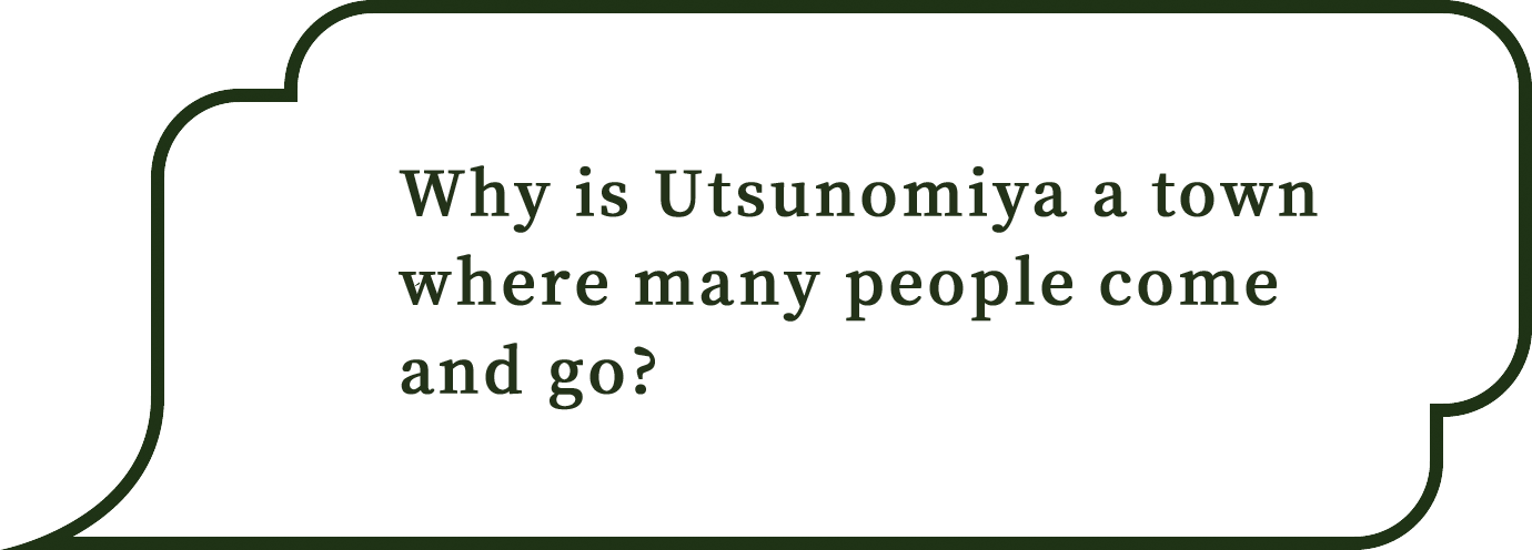 Why is Utsunomiya a town where many people come and go?